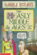 The Measly Middle Ages - Terry Deary - Paperback