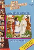 Abby in Wonderland: (The Baby-Sitters Club Series #121)