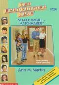 Stacey McGill ... Matchmaker?: (The Baby-Sitters Club Series #124)