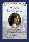 Time for Courage The Suffragette Diary of Kathleen Bowen