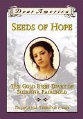 Seeds of Hope The Gold Rush Diary of Susanna Fairchild,1849
