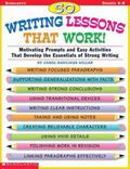 50 Writing Lessons That Work! Motivating Prompts and Easy Activities That Develop the Essent...