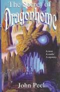 Secret of Dragonhome - John Peel - Hardcover