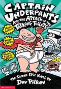 Captain Underpants and the Attack of the Talking Toilets Another Epic Novel