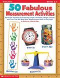 50 Fabulous Measurement Activities (Grades 1-3)