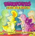 Dinofours: I'm Not Your Friend! - Steve Metzger - Paperback