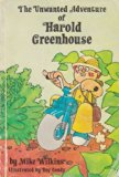 The Unwanted Adventures of Harold Greenhouse