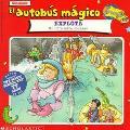 El autobus magico explota (Magic School Bus Blows Its Top: A Book About Volcanoes) (Magic Sc...
