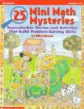 25 Mini-Math Mysteries: Reproducible Stories and Activities That Build Problem Solving Skill...