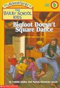 Bigfoot Doesn't Square Dance (Adventures of the Bailey School Kids Series #25) - Debbie Dade...