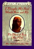 I Thought My Soul Would Rise and Fly The Diary of Patsy, a Freed Girl