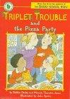 Triplet Trouble and the Pizza Party