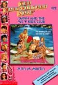 Dawn and the We Love Kids Club: (The Baby-Sitters Club Series #72)