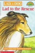 Lad, a Dog: Lad to the Rescue (Hello Reader! Series)