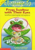 Frogs Swallow with Their Eyes!: Weird Facts about Frogs, Snakes, Turtles, and Lizards - Melv...