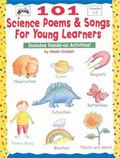 101 Science Poems & Songs for Young Learners With Hands-On Activities