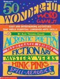 50 Wonderful Word Games Easy and Entertaining Activities That Build Imporant Language Art Sk...