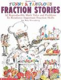 Funny & Fabulous Fraction Stories: 30 Reproducible Math Tales and Problems to Reinforce Impo...