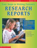 Easy Steps To Writing Fantastic Research Reports (Grades 3-6)
