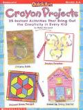 Quickart Crayon Projects 25 Instant Activities That Bring Out the Creativity in Every Kid
