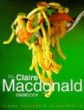 The Claire MacDonald Cookbook - Claire Macdonald - Hardcover