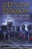 House of Chains (Tales of the Malazan Book of the Fallen, Book 4)