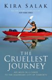 The Cruellest Journey: 600 Miles by Canoe to the Legendary City of Timbuktu