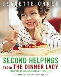 Second Helpings Fresh Ways to Feed Your Family