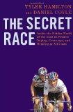 The Secret Race: Inside the Hidden World of the Tour De France: Doping, Cover-ups, and Winni...