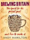 Brewing Britain : The Quest for the Perfect Pint