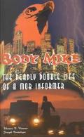 Body Mike The Deadly Double Life of a Mob Informer