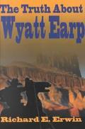 Truth About Wyatt Earp