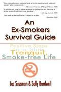 Ex-Smokers Survival Guide Positive Steps to a Slim, Tranquil, Smoke-Free Life