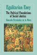 Egalitarian Envy The Political Foundations of Social Justice