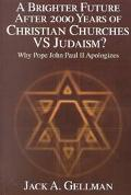 Brighter Future After 2000 Years of Christian Churches Vs Judaism Why Pope John II Apologizes