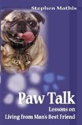Paw Talk Lessons on Living from Man's Best Friend