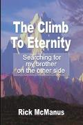 Climb to Eternity Searching for My Brother on the Other Side