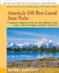 America's 100 Best-Loved State Parks A Complete Guide to Some of the Country's Most Scenic a...