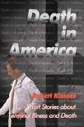 Death in America Short Stories About Terminal Illness and Death