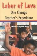 Labor of Love One Chicago Teacher's Experience