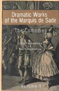 Dramatic Works of the Marquis De Sade The Comedies