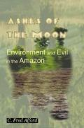 Ashes of the Moon Environment and Evil in the Amazon