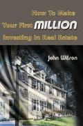 How to Make Your First Million Investing in Real Estate