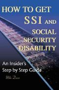 How to Get Ssi & Social Security Disability An Insider's Step by Step