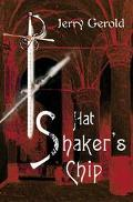Hat Shaker's Chip