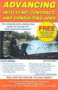Advancing into Temp, Contract, and Consulting Jobs A Complete Guide to Starting and Promotin...