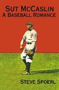 Sut McCaslin A Baseball Romance