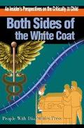 Both Sides of the White Coat An Insider's Perspectives on the Critically Ill Child