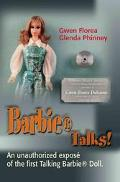 Barbietalks An Unauthorized Expos of the First Talking Barbie Doll