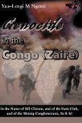 Genocide in the Congo, Zaire In the Name of Bill Clinton, and of the Paris Club, and of the ...